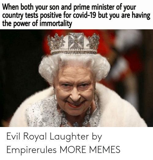 Laughter: Evil Royal Laughter by Empirerules MORE MEMES