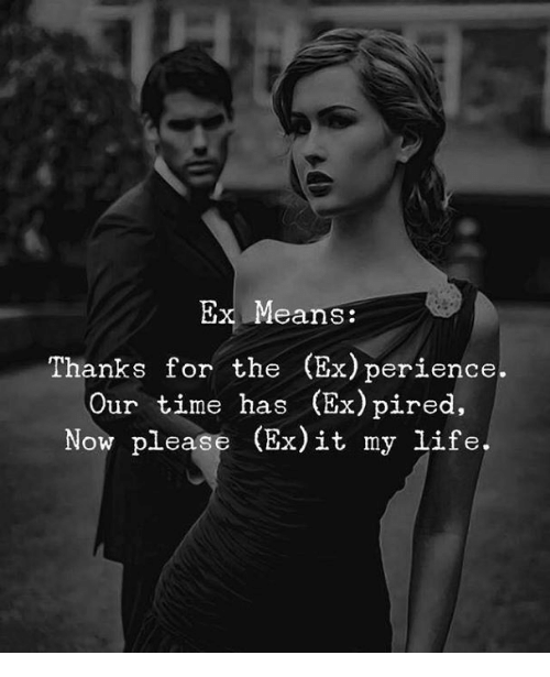 Life, Time, and Means: Ex Means:  Thanks for the (Ex) perience.  Our time has (Ex)pired,  Now please (Ex)it my life.