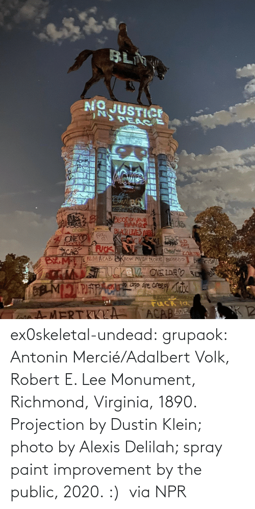 Paint: ex0skeletal-undead: grupaok: Antonin Mercié/Adalbert Volk, Robert E. Lee Monument, Richmond, Virginia, 1890. Projection by Dustin Klein; photo by Alexis Delilah; spray paint improvement by the public, 2020. :)  via NPR