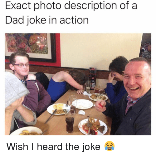 Dad, Dank, and 🤖: Exact photo description of a  Dad joke in action Wish I heard the joke 😂