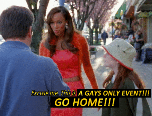 Home, Event, and Gays: Excuse me. This is A GAYS ONLY EVENT!!!  GO HOME!!!