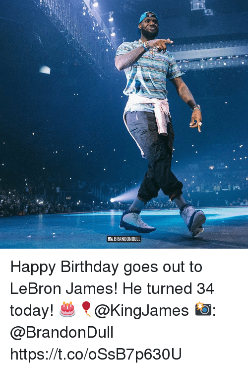 Birthday, LeBron James, and Happy Birthday: EXIT  BRANDON DULL Happy Birthday goes out to LeBron James! He turned 34 today! 🎂🎈@KingJames 📸: @BrandonDull https://t.co/oSsB7p630U