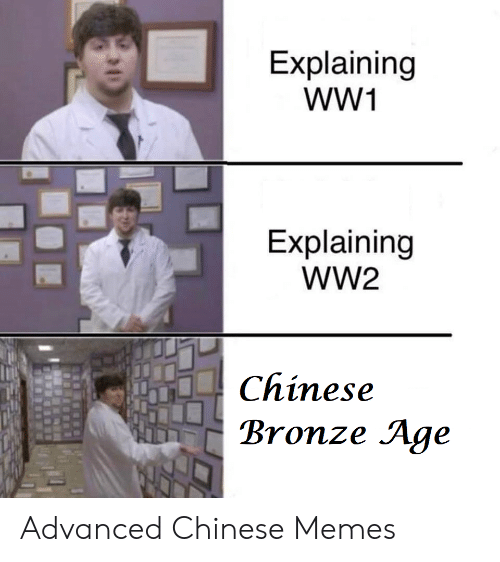 Memes, Chinese, and Ww2: Explaining  wW1  Explaining  WW2  Chinese  Bronze Age Advanced Chinese Memes