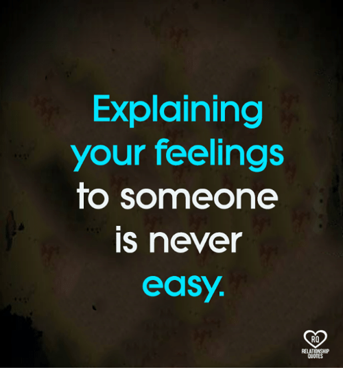 Memes, Never, and 🤖: Explaining  your feelings  to someone  is never  easy  RO