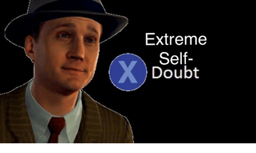 Doubt, Extreme, and Self: Extreme  Self-  Doubt