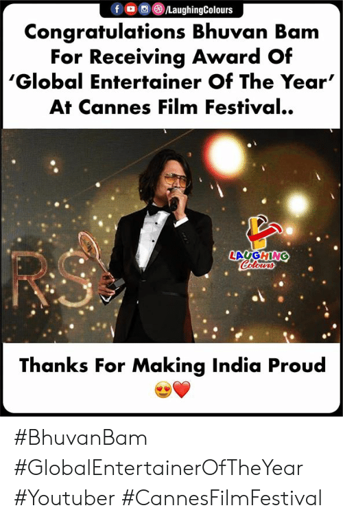 Congratulations, India, and Festival: f。画 )/LaughingColours  Congratulations Bhuvan Bam  For Receiving Award Of  'Global Entertainer Of The Year'  At Cannes Film Festival..  LAUGHING  Thanks For Makina India Proud #BhuvanBam #GlobalEntertainerOfTheYear #Youtuber #CannesFilmFestival