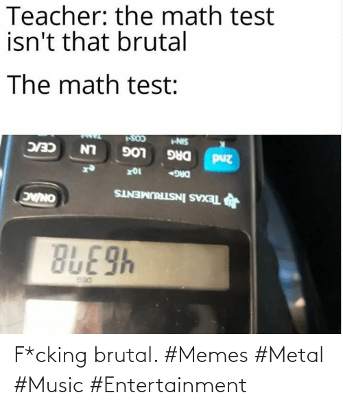 entertainment: F*cking brutal. #Memes #Metal #Music #Entertainment