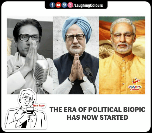 Biopic, Indianpeoplefacebook, and Era: f  ,e)/LaughingColours  al  LAUGHING  ) Arue Story  THE ERA OF POLITICAL BIOPIC  HAS NOW STARTED