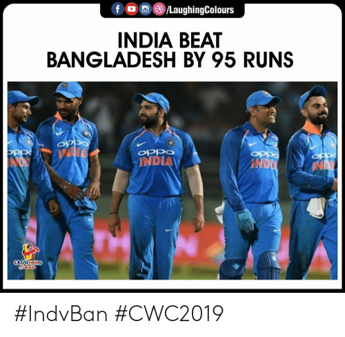 India, Indianpeoplefacebook, and Bangladesh: f /LaughingColours  INDIA BEAT  BANGLADESH BY 95 RUNS  OPPO  INDI #IndvBan #CWC2019