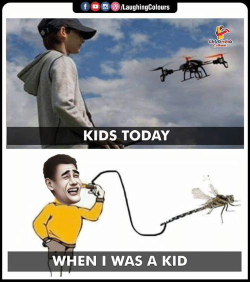 Kids Today: f  LaughingColours  LAUGHING  Celes  KIDS TODAY  WHEN I WAS A KID