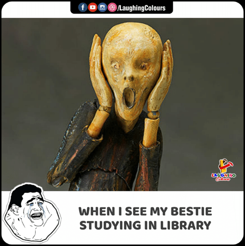 Library, Indianpeoplefacebook, and Laughing: f /LaughingColours  LAUGHING  Coleurs  WHEN I SEE MY BESTIE  STUDYING IN LIBRARY