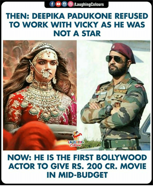 Bailey Jay, Work, and Budget: f/LaughingColours  THEN: DEEPIKA PADUKONE REFUSED  TO WORK WITH VICKY AS HE WAS  NOT A STAR  HING  NOW: HE IS THE FIRST BOLLYWOOD  ACTOR TO GIVE RS. 200 CR. MOVIE  IN MID-BUDGET