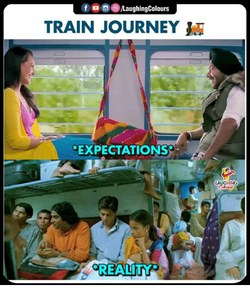 Journey, Train, and Indianpeoplefacebook: f/LaughingColours  TRAIN JOURNEY  EXPECTATIONS  AUGHING