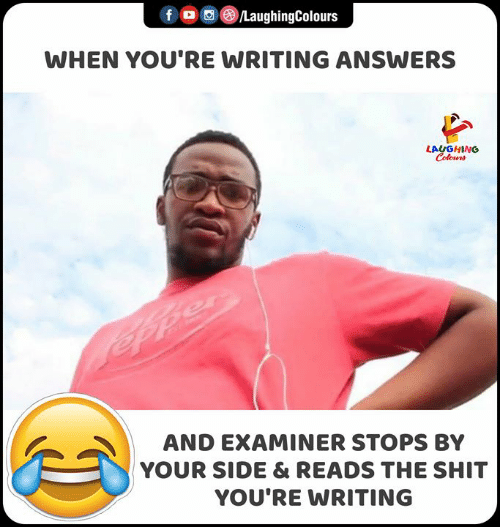 Shit, Indianpeoplefacebook, and Answers: f  LaughingColours  WHEN YOU'RE WRITING ANSWERS  LAUGHING  Celours  ePper  AND EXAMINER STOPS BY  YOUR SIDE & READS THE SHIT  YOU'RE WRITING