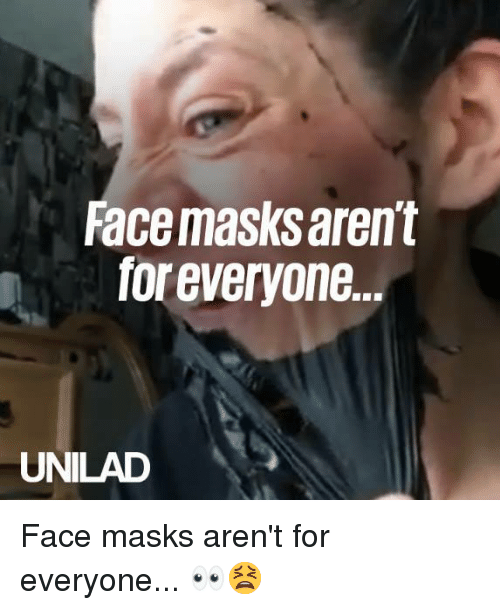 Dank, 🤖, and Face: Face masks aren't  for everyone  UNILAD Face masks aren't for everyone... 👀😫