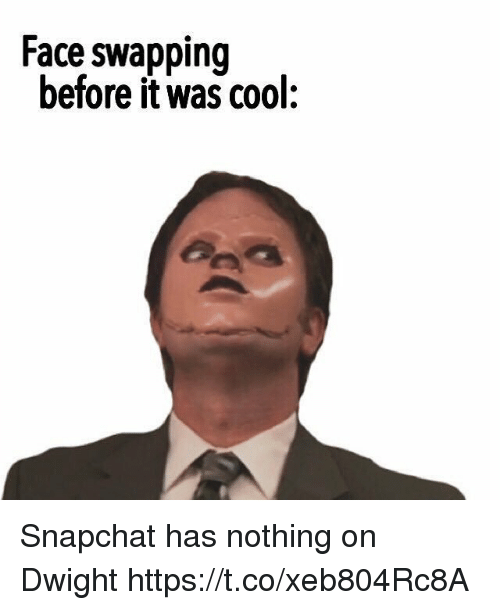 Memes, Snapchat, and Cool: Face swapping  before it was cool: Snapchat has nothing on Dwight https://t.co/xeb804Rc8A