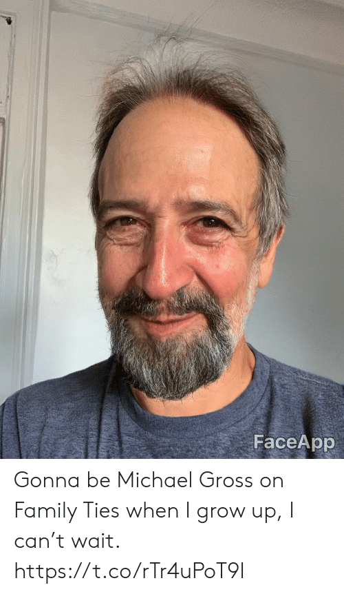 Family, Memes, and Michael: FaceApp Gonna be Michael Gross on Family Ties when I grow up, I can't wait. https://t.co/rTr4uPoT9I