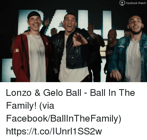 Facebook, Family, and Memes: Facebook Watch Lonzo & Gelo Ball - Ball In The Family!   (via Facebook/BallInTheFamily) https://t.co/IUnrl1SS2w