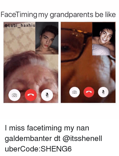 Facetime, Memes, and 🤖: FaceTiming my grandparents be like  Labi haxhiu I miss facetiming my nan galdembanter dt @itsshenell uberCode:SHENG6