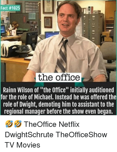 """Memes, Movies, and Netflix: Fact#1025  the office  Rainn Wilson of """"the Office"""" initially auditioned  for the role of Michael. Instead he was offered the  role of Dwight, demoting him to assistant to the  reqional manager before the show even began. 🤣🤣 TheOffice Netflix DwightSchrute TheOfficeShow TV Movies"""