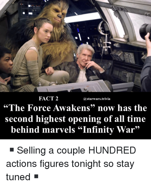 """the force awakens: FACT 2  @starwars.trivia  """"The Force Awakens"""" now has the  second highest opening of all time  behind marvels """"Infinity War"""" ▪️Selling a couple HUNDRED actions figures tonight so stay tuned▪️"""