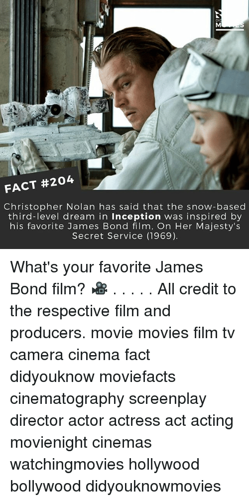 christopher nolan: FACT #204  Christopher Nolan has said that the snow-based  third-level dream in inception was inspired by  his favorite James Bond film, On Her Majesty's  Secret Service (1969). What's your favorite James Bond film? 🎥 . . . . . All credit to the respective film and producers. movie movies film tv camera cinema fact didyouknow moviefacts cinematography screenplay director actor actress act acting movienight cinemas watchingmovies hollywood bollywood didyouknowmovies