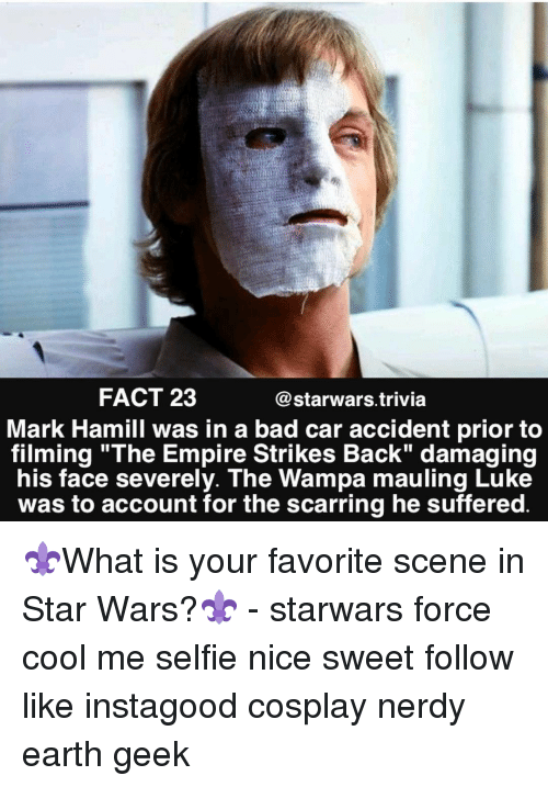 """The Empire Strikes Back: FACT 23  @starwars trivia  Mark Hamill was in a bad car accident prior to  filming """"The Empire Strikes Back"""" damaging  his face severely. The Wampa mauling Luke  was to account for the scarring he suffered ⚜️What is your favorite scene in Star Wars?⚜️ - starwars force cool me selfie nice sweet follow like instagood cosplay nerdy earth geek"""