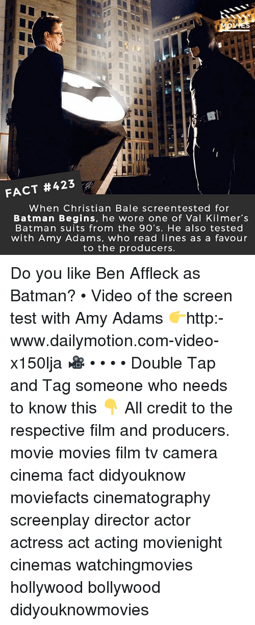 Testes: FACT #423  When Christian Bale screentested for  Batman Begins, he wore one of Val Kilmer's  Batman suits from the 9O's. He also tested  with Amy Adams, who read lines as a favour  to the producers. Do you like Ben Affleck as Batman? • Video of the screen test with Amy Adams 👉http:-www.dailymotion.com-video-x150lja 🎥 • • • • Double Tap and Tag someone who needs to know this 👇 All credit to the respective film and producers. movie movies film tv camera cinema fact didyouknow moviefacts cinematography screenplay director actor actress act acting movienight cinemas watchingmovies hollywood bollywood didyouknowmovies