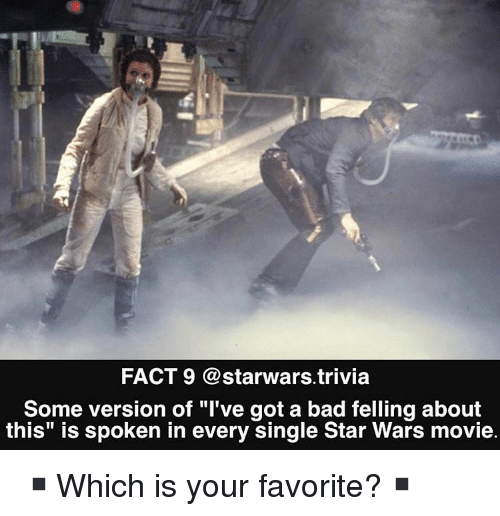 """starwars: FACT 9 @starwars.trivia  Some version of """"I've got a bad felling about  this"""" is spoken in every single Star Wars movie. ▪️Which is your favorite?▪️"""