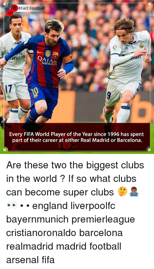 Arsenal, Barcelona, and England: Fact Football  mira  AIRWAYS  17  Every FIFA World Player of the Year since 1996 has spent  part of their career at either Real Madrid or Barcelona. Are these two the biggest clubs in the world ? If so what clubs can become super clubs 🤔🤷🏾‍♂️👀 • • england liverpoolfc bayernmunich premierleague cristianoronaldo barcelona realmadrid madrid football arsenal fifa