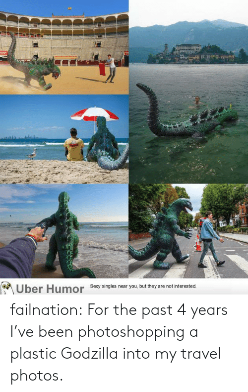 Godzilla: failnation:  For the past 4 years I've been photoshopping a plastic Godzilla into my travel photos.