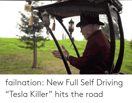 "Driving: failnation:  New Full Self Driving ""Tesla Killer"" hits the road"
