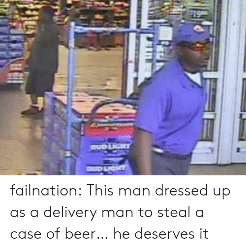 Beer, Tumblr, and Blog: failnation:  This man dressed up as a delivery man to steal a case of beer… he deserves it