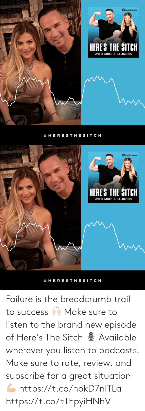 brand new: Failure is the breadcrumb trail to success 🙌🏻 Make sure to listen to the brand new episode of Here's The Sitch 🎙 Available wherever you listen to podcasts! Make sure to rate, review, and subscribe for a great situation 💪🏼  https://t.co/nokD7nITLa https://t.co/tTEpyiHNhV