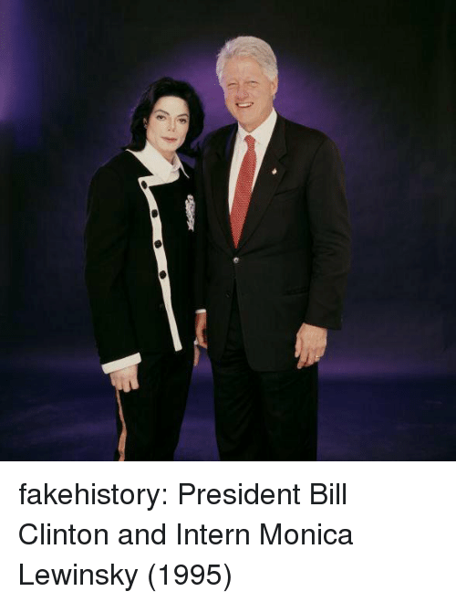 Bill Clinton, Monica Lewinsky, and Tumblr: fakehistory:  President Bill Clinton and Intern Monica Lewinsky (1995)