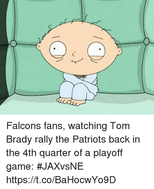 Patriotic, Sports, and Tom Brady: Falcons fans, watching Tom Brady rally the Patriots back in the 4th quarter of a playoff game: #JAXvsNE https://t.co/BaHocwYo9D