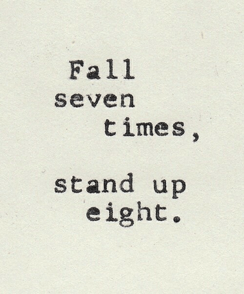 Fall, Times, and Stand Up: Fall  severn  times  stand up  eight.
