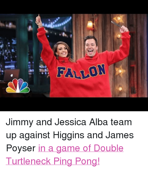 """James Poyser: FALLON <p>Jimmy and Jessica Alba team up against Higgins and James Poyser <a href=""""http://www.youtube.com/watch?v=KyhZTVa79UU"""" target=""""_blank"""">in a game of Double Turtleneck Ping Pong!</a></p>"""