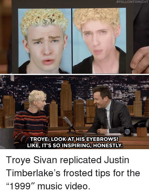"Justin TImberlake:  #FALLONTONIGHT  ese  TROYE: LOOK AT HIS EYEBROWS!  LIKE, IT'S SO INSPIRING, HONESTLY Troye Sivan replicated Justin Timberlake's frosted tips for the ""1999″ music video."