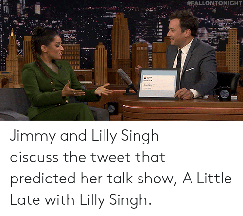 Target, youtube.com, and Watch: FALLONTONIGHT Jimmy and Lilly Singh discuss the tweet that predicted her talk show, A Little Late with Lilly Singh.