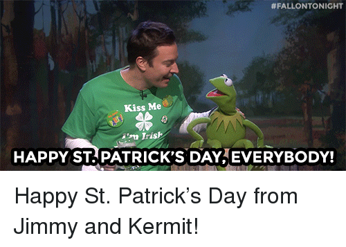 Happy, Iris, and Kiss:  #FALLONTONIGHT  Kiss Me  n Iris  HAPPY ST PATRICK'S DAY, EVERYBODY! <p>Happy St. Patrick's Day from Jimmy and Kermit!</p>