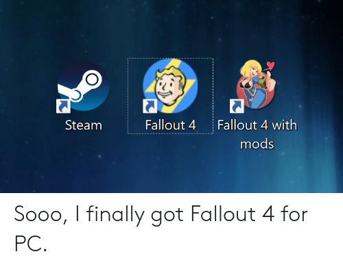 Fallout 4 Fallout 4 With Mods Steam Sooo I Finally Got