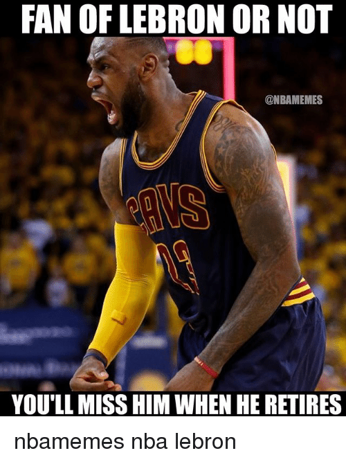 Basketball, Nba, and Sports: FAN OF LEBRON OR NOT  @NBAMEMES  YOU'LL MISS HIM WHEN HE RETIRES nbamemes nba lebron
