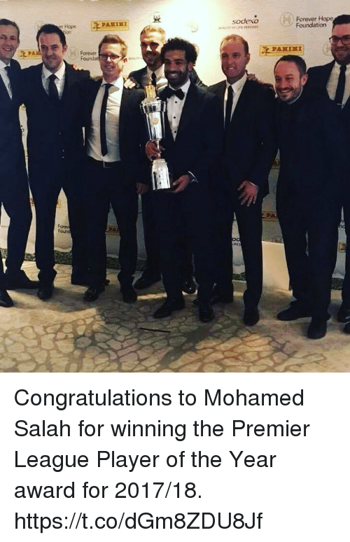 Memes, Premier League, and Congratulations: Farever Hope  Foundation  sodexo  PARIEI  er Hope  on  Forever  Founda Congratulations to Mohamed Salah for winning the Premier League Player of the Year award for 2017/18. https://t.co/dGm8ZDU8Jf