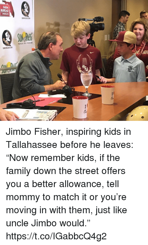 """Family, Sports, and Kids: FARM  BUREAU  INSURANCE  SEMINCLES.COm  HINDLES.CO  ATE  CII  DC Jimbo Fisher, inspiring kids in Tallahassee before he leaves: """"Now remember kids, if the family down the street offers you a better allowance, tell mommy to match it or you're moving in with them, just like uncle Jimbo would."""" https://t.co/IGabbcQ4g2"""