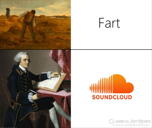 Facebook, Memes, and SoundCloud: Fart  SOUNDCLOUD  CLASSICAL ART MEMES  facebook.com/classicalartmemes