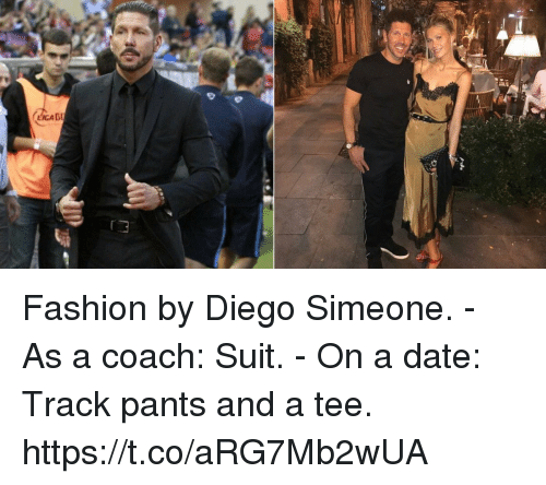 Pantsing: Fashion by Diego Simeone.  - As a coach: Suit.  - On a date: Track pants and a tee. https://t.co/aRG7Mb2wUA