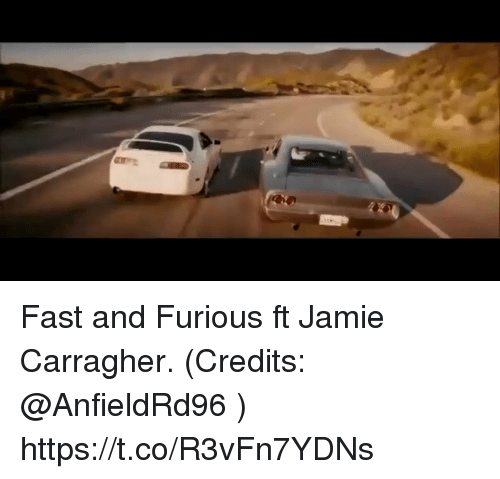 Memes, Fast and Furious, and 🤖: Fast and Furious ft Jamie Carragher. (Credits: @AnfieldRd96 )  https://t.co/R3vFn7YDNs