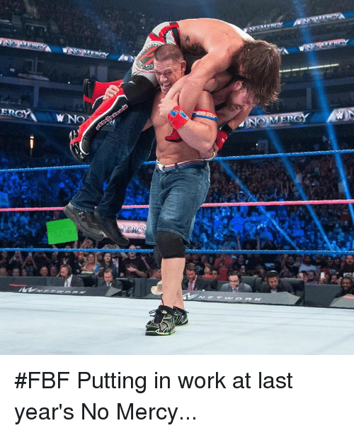 Work, Mercy, and No Mercy: #FBF Putting in work at last year's No Mercy...