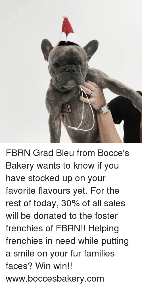 Memes, Stocks, and 🤖: FBRN Grad Bleu from Bocce's Bakery wants to know if you have stocked up on your favorite flavours yet. For the rest of today, 30% of all sales will be donated to the foster frenchies of FBRN!! Helping frenchies in need while putting a smile on your fur families faces? Win win!!  www.boccesbakery.com